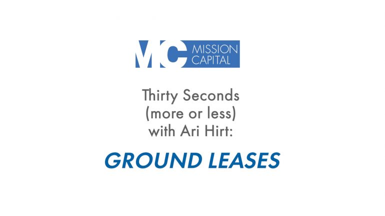 Featured image for Ground Leases | Thirty Seconds (More or Less) With Ari Hirt