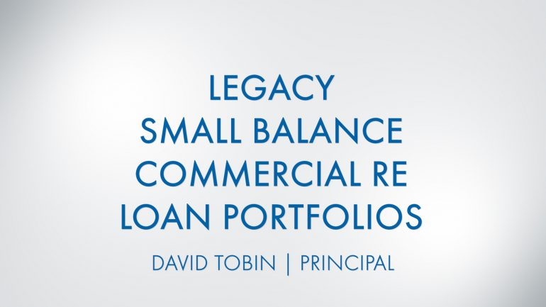 Featured image for Legacy Small Balance Commercial Real Estate Loan Portfolios with David Tobin | Principal